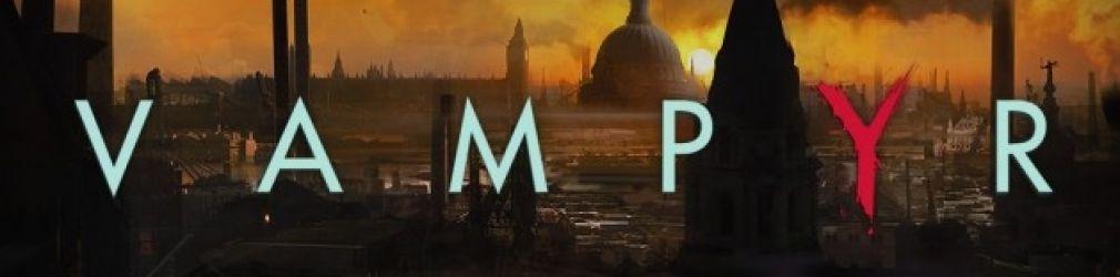 Vampyr - создатели Life is Strange рассказали о своей негламурной RPG про вампиров
