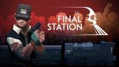 Поезд прибыл – сегодня состоялся релиз The Final Station