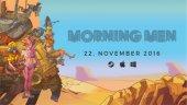 Пустынное приключение Morning Men выйдет в ноябре