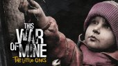 This War of Mine: The Little Ones выйдет на ПК