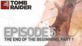 The Final Hours of Tomb Raider: Episode 5, Part 1, The End of the Beginning