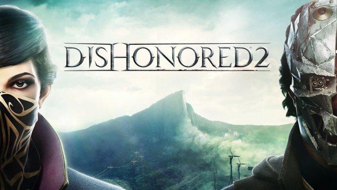 Dishonored 2: Гайд для начинающих