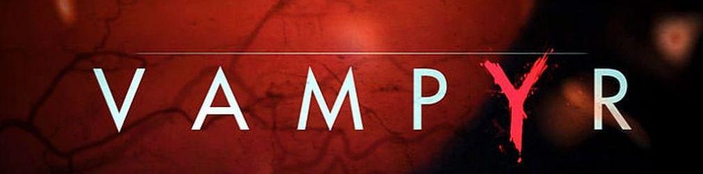 Студия Dontnod рассказала, как игроки будут делать выбор в Vampyr