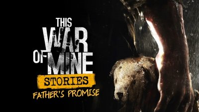 Father's Promise - новое дополнение для This War of Mine