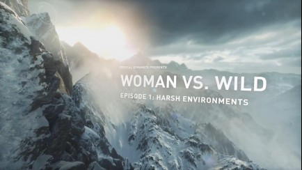 Woman vs. Wild - Episode 1: Harsh Environments