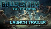 Bulletstorm - Full Clip Edition - Launch Trailer