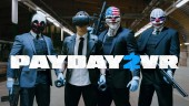 PayDay 2 - PAYDAY 2: VR - Now live!