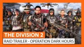 Raid Trailer Operation Dark Hours