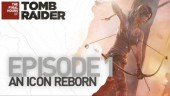 The Final Hours of Tomb Raider: Episode 1, An Icon Reborn